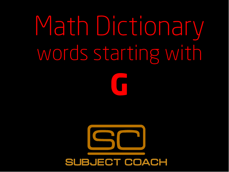 SubjectCoach | Math Definitions - Letter G