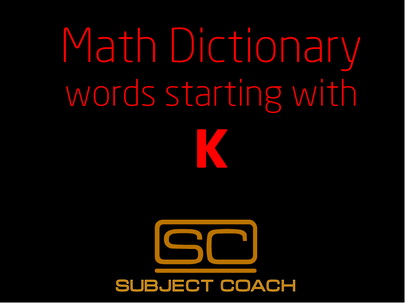 SubjectCoach | Math Definitions - Letter K