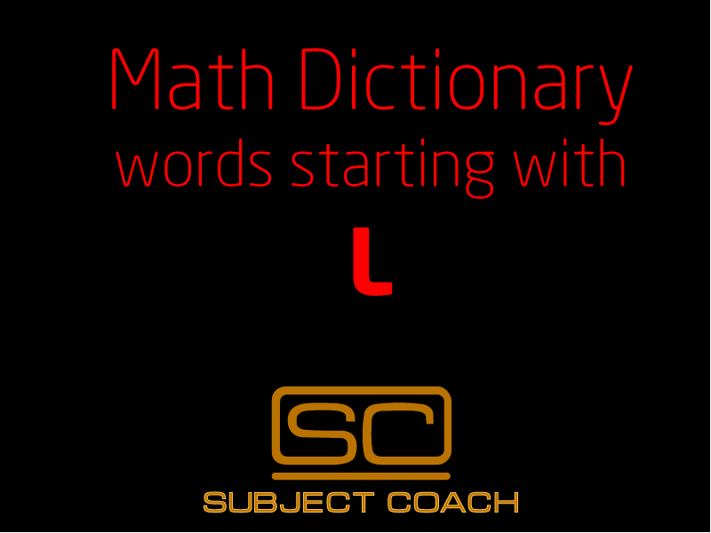 SubjectCoach | Math Definitions - Letter L