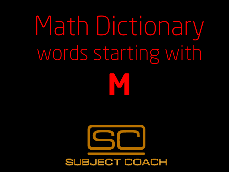 SubjectCoach | Math Definitions - Letter M