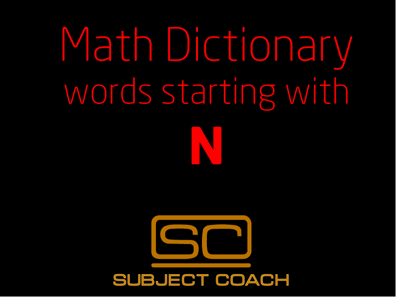 SubjectCoach | Math Definitions - Letter N