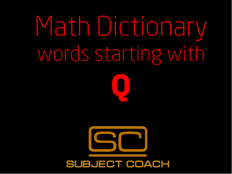 SubjectCoach | Math Definitions - Letter Q