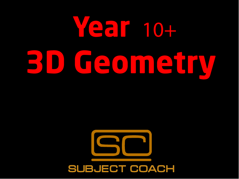 SubjectCoach | Year 10+ 3D Geometry