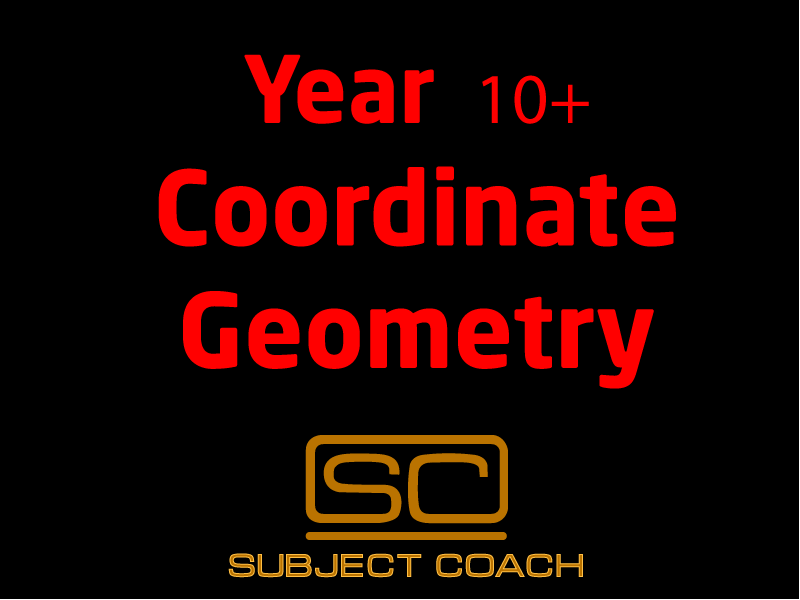 SubjectCoach | Year 10+ Coordinate Geometry