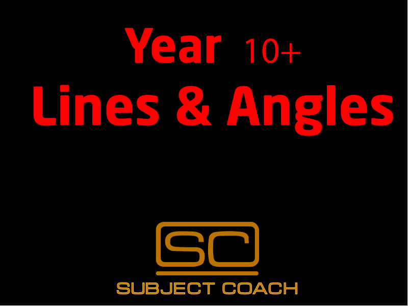 SubjectCoach | Year 10+ Lines and Angles