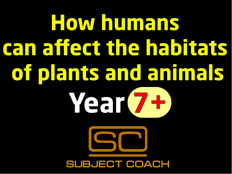 SubjectCoach | Effects of human activities on habitats and their ecosystems